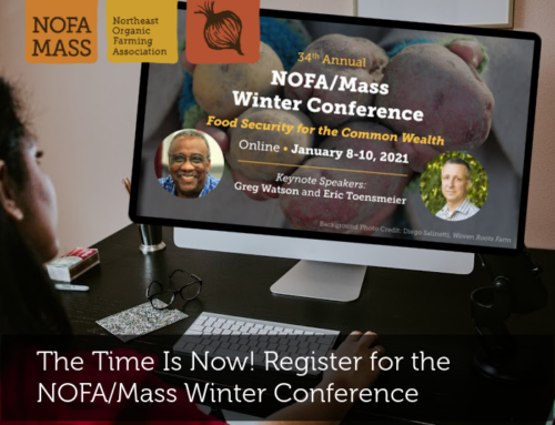 The Time Is Now! Register for the NOFA/Mass Winter Conference
